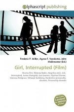 Girl, Interrupted (Film) - Frederic P. Miller, Agnes F. Vandome, John McBrewster