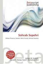 Sohrab Sepehri - Lambert M. Surhone, Mariam T. Tennoe, Susan F. Henssonow