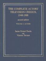 The Complete Actors' Television Credits, 1948-1988: Actors - James Robert Parish
