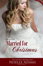 Married for Christmas - Noelle Adams