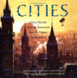 Cities - Peter Crowther, Paul Di Filippo, China Miéville, Michael Moorcock, Geoff Ryman