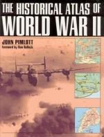 The Historical Atlas of World War II - Alan Bullock, John Pimlott