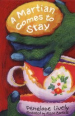 A Martian Comes to Stay - Penelope Lively, Anthony Lewis, Alison Bartlett