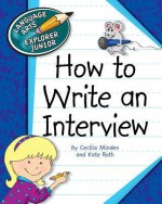 How to Write an Interview - Cecilia Minden, Kate Roth