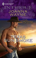 Texas Gun Smoke [Harlequin Intrigue Series #1019] - Joanna Wayne