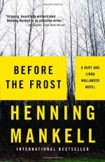 Before the Frost - Henning Mankell, Ebba Segerberg