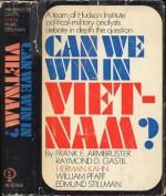 Can We Win In Viet-Nam? - Frank E. Armbruster, Raymond D. Gastil, Herman Kahn, William Pfaff, Edmund Stillman