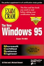 MCSE Windows 95 Exam Cram: Exam #70-064 - Ed Tittel, James Michael Stewart