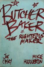 Butcher Baker, the Righteous Maker - Mike Huddleston