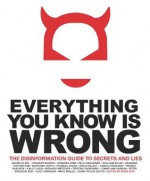 Everything You Know Is Wrong: This Disinformation Guide to Secrets & Lies (Disinformation Guides) - Kick (editor), Russ, Russ Kick