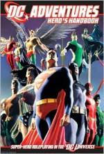 DC Adventures Hero's Handbook: Super-Hero Roleplaying in the DC Universe - Steve Kenson