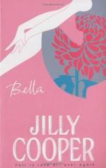 Bella - Jilly Cooper