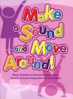 Make a Sound and Move Around - MS, CCC-SLP Joe Rothstein