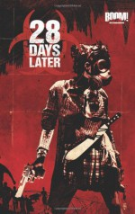28 Days Later, Vol. 1: London Calling - Michael Alan Nelson, Declan Shalvey