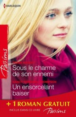 Sous le charme de son ennemi - Un ensorcelant baiser - L'invité de l'hiver:(promotion) (Passions) (French Edition) - Tessa Radley, Nancy Robards Thompson, Barbara Gale