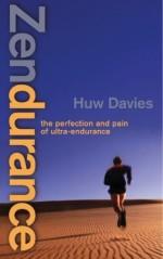 Zendurance: The Perfection and Pain of Ultra-Endurance - Huw Davies