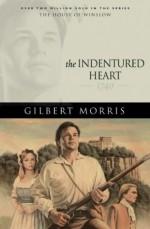 The Indentured Heart: 1740 - Gilbert Morris