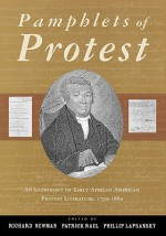 Pamphlets of Protest: An Anthology of Early African-American Protest Literature, 1790-1860 - Richard Newman