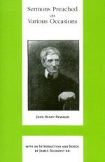 Sermons Preached on Various Occasions - John Henry Newman, James Tolhurst