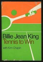 Tennis to Win - Billie Jean King, Kim Chapin