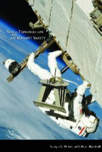 Space Exploration and Astronaut Safety - Joseph N. Pelton, Peter Marshall