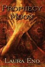 Prophecy Moon - Laura Eno