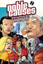 Noble Causes Archives Volume 2 - Jay Faerber