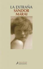 La extraña (Narrativa) - Sándor Márai