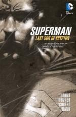 Superman: Last Son of Krypton - Geoff Johns, Adam Kubert, Gary Frank