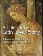 A Little Book of Latin Love Poetry: A Transitional Reader for Catullus, Horace, and Ovid - Catullus, John Breuker, Mardah Weinfeld