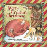 Merry Creature Christmas - Dandi Daley Mackall