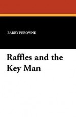 Raffles and the Key Man - Barry Perowne
