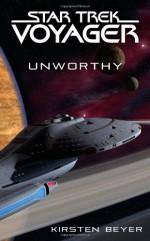 Star Trek: Voyager: Unworthy - Kirsten Beyer