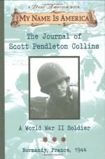 The Journal of Scott Pendalton Collins: A World War 2 Soldier - Walter Dean Myers