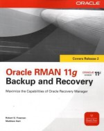 Oracle RMAN 11g Backup and Recovery (Oracle Press) - Robert G. Freeman