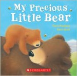 My Precious Little Bear - Claire Freedman, Gavin Scott