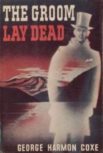 The Groom Lay Dead (Dell Mapback, 502) - George Harmon Coxe