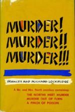 Murder, Murder, Murder : a Mr. and Mrs. North Omnibus : The Norths Meet Murder, Murder Out of Turn, A Pinch of Poison - Richard Lockridge, Frances Lockridge