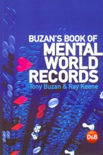 Buzan's Book of Mental World Records - Tony Buzan, Ray Keene