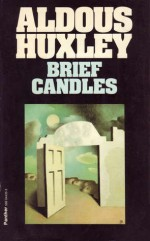 Brief Candles (Collected Works) - Aldous Huxley