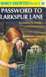 Password to Larkspur Lane - Carolyn Keene, Walter Karig