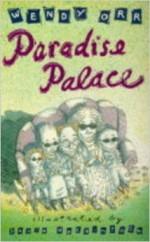 Paradise Palace - Wendy Orr, David Mackintosh
