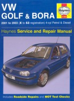 Vw Golf And Bora 4 Cyl Petrol And Diesel Service And Repair Manual: 2001 2003 (Haynes Service And Repair Manuals) - Peter Gill, Peter T. Gill