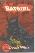 Batgirl, Vol. 3: Death Wish - Kelley Puckett, Chuck Dixon, Damion Scott, Robert Campanella