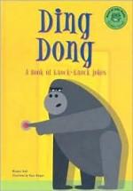 Ding Dong: A Book of Knock-Knock Jokes - Michael Dahl, Ryan Haugen