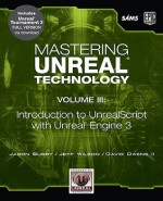 Mastering Unreal Technology, Volume III: Introduction to Unrealscript with Unreal Engine 3 - Jason Busby, Jeff Wilson, David Owens II