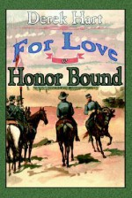 For Love or Honor Bound - Derek Hart