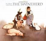 The Swineherd - Hans Christian Andersen, Lisbeth Zwerger, Anthea Bell