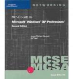 MCSE Guide to Microsoft Windows XP Professional: MCSE/MCSA Exam #70-270 - James Michael Stewart