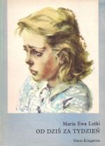 Od dziś za tydzień - Maria Ewa Letki